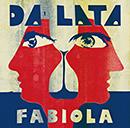 DA LATA「Fabiola」