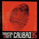 CALIBRO 35「Traditori di tutti」