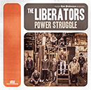THE LIBERATORS「Power Struggle」
