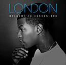 LONDON「Welcome To Londonland」
