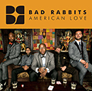 BAD RABBITS「American Love」