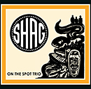 ON THE SPOT TRIO「Shag」