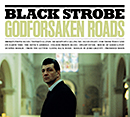 BLACK STROBE「Godforsaken Roads」