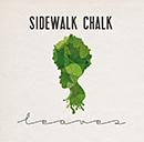 SIDEWALK CHALK「Leaves」