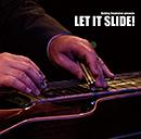 Let It Slide!