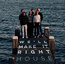WE'LL MAKE IT RIGHT「House」
