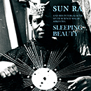 SUN RA AND HIS ARKESTRA「Sleeping Beauty」