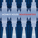 MONKEY HOUSE「Headquarters」