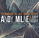ANDY MILNE & DAPP THEORY「Forward In All Directions」