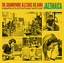 THE GRAMOPHONE ALLSTARS BIG BAND「Jazzmaica」
