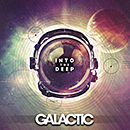 GALACTIC「Into The Deep」