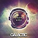GALACTIC「Into The Deep」