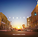 VENICE「What Summer Brings -Japan Edition-」