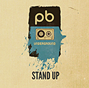 THE PB UNDERGROUND「Stand Up」