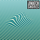 WE ARE MATCH「Shores」