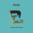 Burgh「All About Techno Narcisse」
