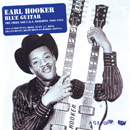 EARL HOOKER「Blue Guitar - The Chief/Age/U.S.A. Sessions 1960-1963」