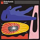 ROBOHANDS「Shapes」