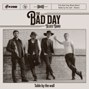 THE BAD DAY BLUES BAND「Table By The Wall」