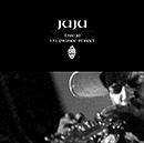 JUJU「Live at 131 Prince Street」