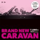 T字路s「BRAND NEW CARAVAN」