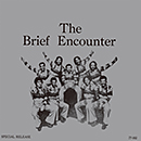 THE BRIEF ENCOUNTER「The Brief Encounter」