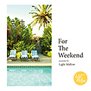 V.A.「For The Weekend -presented by Light Mellow-」