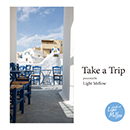 Take a Trip -presented by Light Mellow-