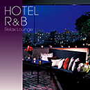 HOTEL R&B: Relax Lounge