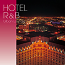 HOTEL R&B: Urban Lounge