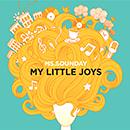 MS.SOUNDAY「My Little Joys」