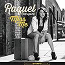 RAQUEL RODRIGUEZ「Miss Me」