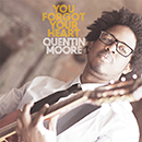 QUENTIN MOORE「You Forgot Your Heart」