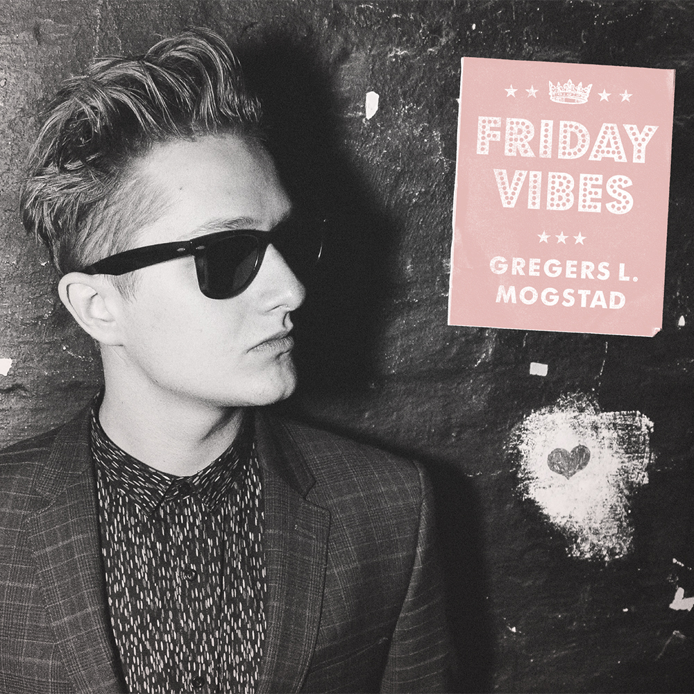 GREGERS L. MOGSTAD「Friday Vibes」