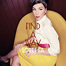 LORETTA「Find A Way」