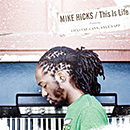 MIKE HICKS「This Is Life」