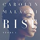 Carolyn Malachi「ライズ [ストーリー・ワン]」