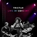 TRISTAN「Live in Concert」