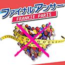 FRANKIE PARIS「ファイナルアンサー」