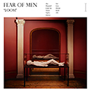 FEAR OF MEN「Loom」