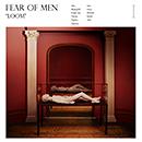 FEAR OF MEN「Loom」