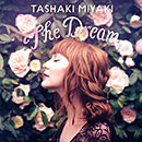 Tashaki Miyaki「The Dream」