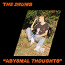 THE DRUMS「Abysmal Thoughts」