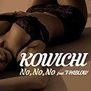 KOWICHI「No,No,No feat. T-PABLOW」
