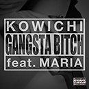 KOWICHI「GANGSTA BITCH feat. MARIA」