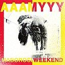 AAAMYYY「MABOROSI WEEKEND」