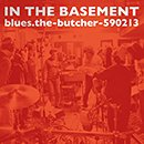 blues.the-butcher-590213「In The Basement」