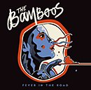 THE BAMBOOS「Fever In The Road」
