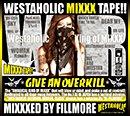 DJ FILLMORE「WESTAHOLIC MIXXX TAPE!! MIXXXED BY FILLMORE」