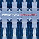 MONKEY HOUSE「Headquarters」